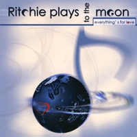 Buy online - RITCHIE PLAYS TO THE MOON - Everything's for Love
